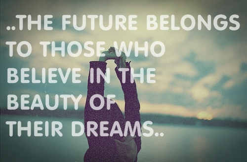 beauty-dreams-future-quote-text-Favim.com-355712