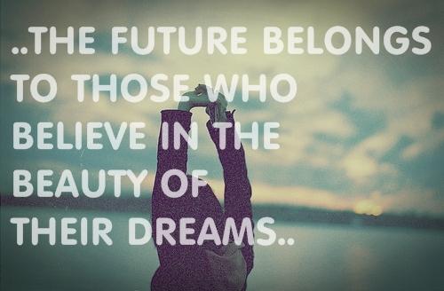 beauty-dreams-future-quote-text-Favim.com-355712