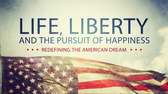 life liberty pursuit of happiness